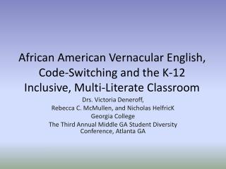Drs. Victoria  Deneroff , Rebecca C. McMullen, and  Nicholas  HelfricK Georgia College
