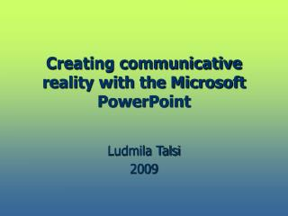 Creating communicative reality with the Microsoft PowerPoint