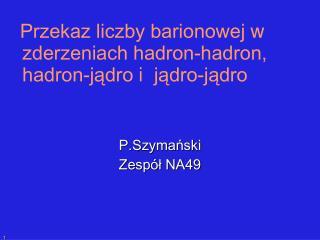 Przekaz liczby barionowej  w zderzeniach hadron-hadron,  hadron-jądro  i   jądro-jądro