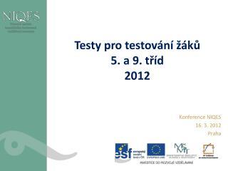 Testy pro testování žáků 5. a 9.  tříd 2012