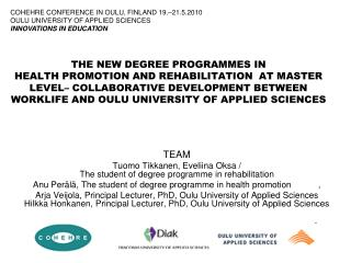 TEAM Tuomo Tikkanen, Eveliina Oksa /  The student of degree programme in rehabilitation