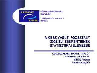 A KBSZ VASÚTI FŐOSZTÁLY 2008.ÉVI ESEMÉNYEINEK STATISZTIKAI ELEMZÉSE