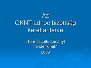 Az OKNT-adhoc bizottság kerettanterve
