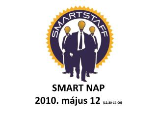 S MART NAP 2010. május 12  (12.30-17.00)