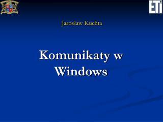 Komunikaty w Windows