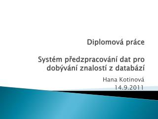 Diplomová práce Systém předzpracování dat pro dobývání znalostí z databází