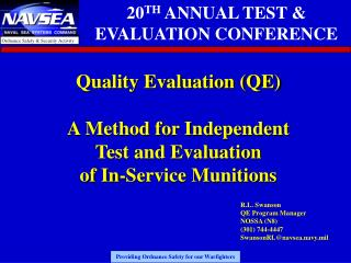 Quality Evaluation QE  A Method for Independent Test and Evaluation of In-Service Munitions