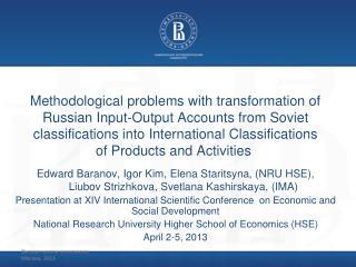 Edward Baranov, Igor Kim, Elena Staritsyna , ( NRU HSE ),