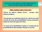 AVALIA  O DE RISCOS COMO FERRAMENTA PARA OS PROCESSOS DECIS RIOS