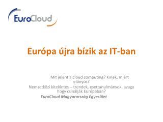 Európa újra bízik az IT-ban