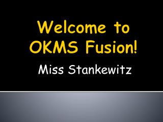 Welcome to OKMS Fusion!