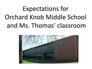 Expectations for  Orchard Knob Middle School  and Ms. Thomas' classroom