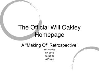 The Official Will Oakley Homepage