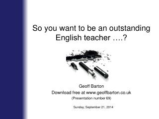 So you want to be an outstanding English teacher ….?