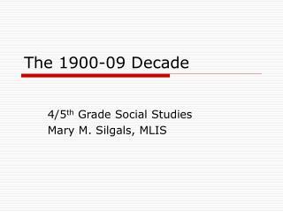 The 1900-09 Decade