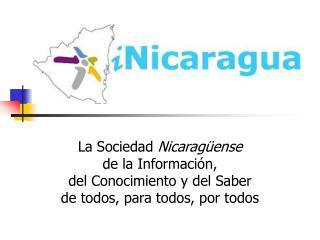 L a Sociedad  Nicaragüense de la Información,  del Conocimiento y  del  Saber