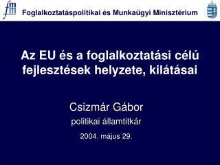 Az EU és a foglalkoztatási célú fejlesztések helyzete, kilátásai