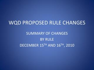WQD PROPOSED RULE CHANGES