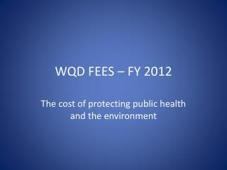 WQD FEES – FY 2012