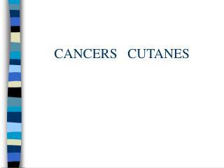 CANCERS   CUTANES