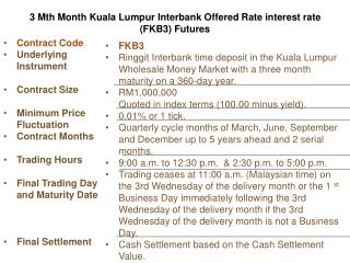 3 Mth Month Kuala Lumpur Interbank Offered Rate interest rate (FKB3) Futures