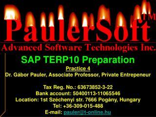 SAP TERP10 Preparation Practice 4 Dr. Gábor Pauler, Associate Professor, Private Entrepeneur