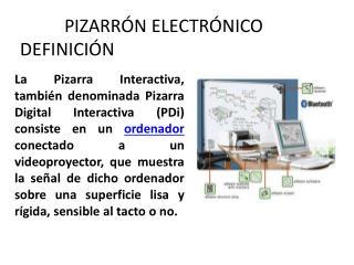 PIZARR�N ELECTR�NICO DEFINICI�N