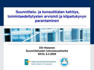 Olli Hietanen Suunnittelualan tulevaisuushanke SKOL 8.4.2009