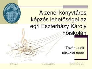 A zenei könyvtáros képzés lehetőségei az egri Eszterházy Károly Főiskolán