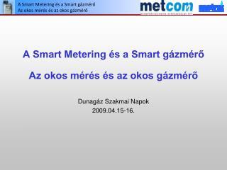 A Smart Metering és a Smart gázmérő Az okos mérés és az okos gázmérő