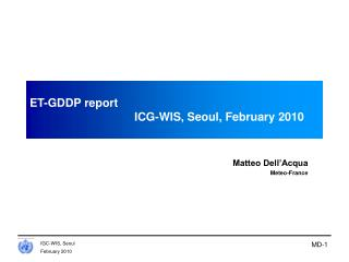 ET-GDDP report 			ICG-WIS, Seoul, February 2010