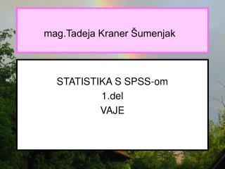 STATISTIKA S SPSS-om 1.del VAJE