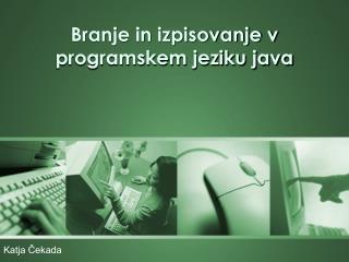 Branje in izpisovanje v programskem jeziku java