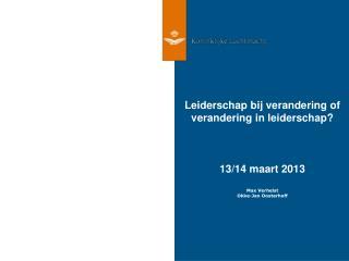 Leiderschap bij verandering of verandering in leiderschap?