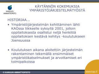 KÄYTÄNNÖN KOKEMUKSIA YMPÄRISTÖJÄRJESTELMÄTYÖSTÄ