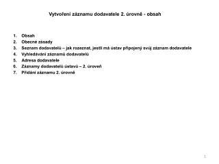 Vytvoření záznamu dodavatele 2. úrovně - obsah