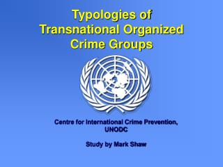 Typologies of Transnational Organized Crime Groups