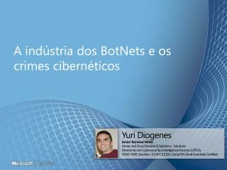 A indústria dos BotNets e os crimes cibernéticos