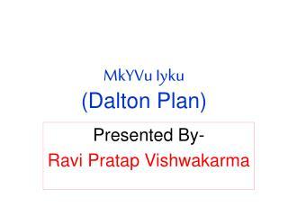 MkYVu Iyku (Dalton Plan)