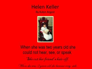 Helen Keller By Kalyn Argast