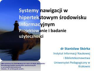 dr Stanisław Skórka Instytut Informacji Naukowej i Bibliotekoznawstwa