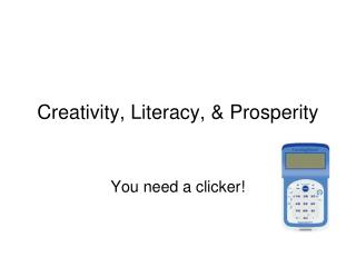 Creativity, Literacy, & Prosperity