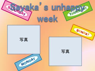 Sayaka's  unhappy week