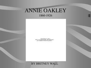 ANNIE OAKLEY 1860-1926