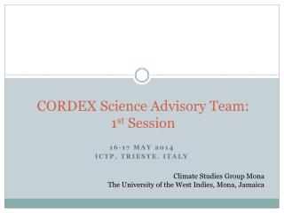 CORDEX Science Advisory Team:  1 st  Session