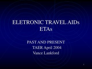 ELETRONIC TRAVEL AIDs ETAs