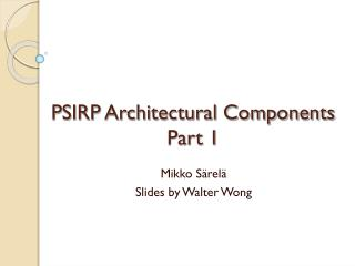 PSIRP Architectural Components Part 1