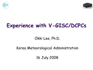 Experience with V-GISC/DCPCs