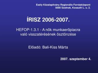 Esély Közalapítvány Regionális Forrásközpont 5000 Szolnok, Kossuth L. u. 2.