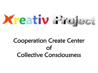 Cooperation Create Center of Collective Consciousness
